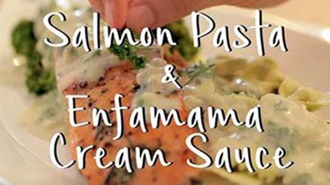 Salmon Pasta & Enfamama Cream Sauce